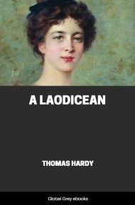 cover page for the Global Grey edition of A Laodicean By Thomas Hardy