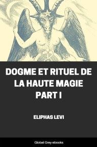 cover page for the Global Grey edition of Dogme et Rituel de la Haute Magie Part I by Eliphas Levi