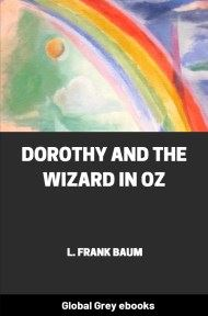 cover page for the Global Grey edition of Dorothy and the Wizard in Oz by L. Frank Baum