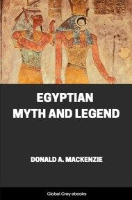 Egyptian Myth and Legend By Donald A. Mackenzie