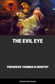 cover page for the Global Grey edition of The Evil Eye by Frederick Thomas Elworthy