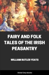 cover page for the Global Grey edition of Fairy and Folk Tales of the Irish Peasantry by William Butler Yeats
