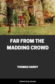 cover page for the Global Grey edition of Far from the Madding Crowd By Thomas Hardy