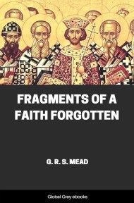 cover page for the Global Grey edition of Fragments of a Faith Forgotten by G. R. S. Mead