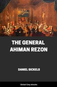 The General Ahiman Rezon By Daniel Sickels