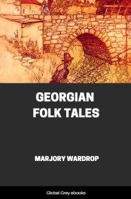 cover page for the Global Grey edition of Georgian Folk Tales by Marjory Wardrop