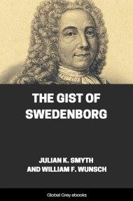 cover page for the Global Grey edition of The Gist of Swedenborg by Julian K. Smyth And William F. Wunsch