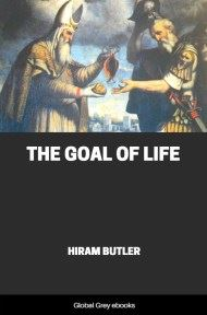 cover page for the Global Grey edition of The Goal of Life by Hiram Butler