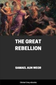 cover page for the Global Grey edition of The Great Rebellion by Samael Aun Weor