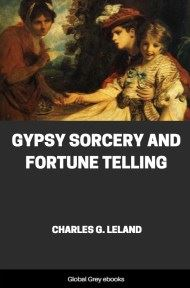 cover page for the Global Grey edition of Gypsy Sorcery and Fortune Telling by Charles G. Leland