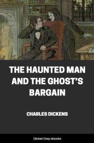 cover page for the Global Grey edition of The Haunted Man and the Ghost's Bargain by Charles Dickens