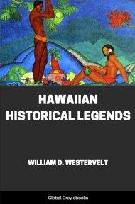 Hawaiian Historical Legends By William D. Westervelt