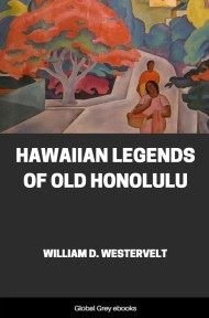 Hawaiian Legends of Old Honolulu By William D. Westervelt