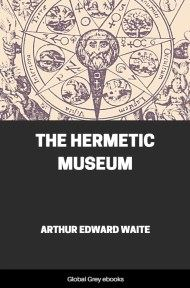 The Hermetic Museum By Arthur Edward Waite