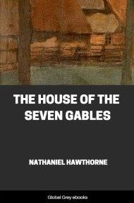cover page for the Global Grey edition of The House of the Seven Gables by Nathaniel Hawthorne