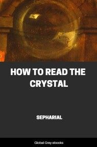 cover page for the Global Grey edition of How to Read the Crystal by Sepharial