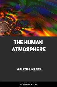 The Human Atmosphere By Walter J. Kilner
