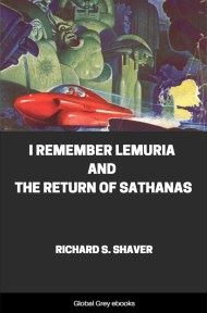 I Remember Lemuria and The Return of Sathanas By Richard S. Shaver