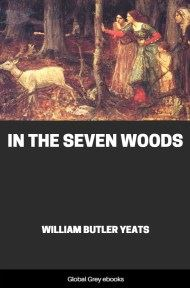 cover page for the Global Grey edition of In the Seven Woods by William Butler Yeats