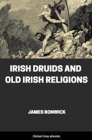 cover page for the Global Grey edition of Irish Druids and Old Irish Religions by James Bonwick