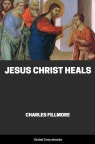 cover page for the Global Grey edition of Jesus Christ Heals by Charles Fillmore