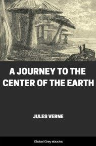 cover page for the Global Grey edition of A Journey To The Center Of The Earth by Jules Verne