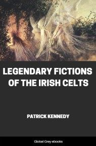 cover page for the Global Grey edition of Legendary Fictions of the Irish Celts by Patrick Kennedy