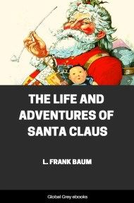 cover page for the Global Grey edition of The Life and Adventures of Santa Claus by L. Frank Baum