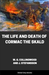 cover page for the Global Grey edition of The Life and Death of Cormac the Skald by W. G. Collingwood And J. Stefansson