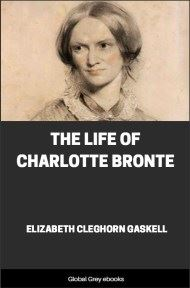 cover page for the Global Grey edition of The Life of Charlotte Bronte by Elizabeth Cleghorn Gaskell