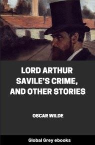 cover page for the Global Grey edition of Lord Arthur Savile's Crime, And Other Stories by Oscar Wilde