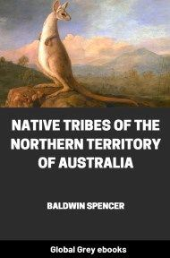 cover page for the Global Grey edition of Native Tribes of the Northern Territory of Australia by Baldwin Spencer
