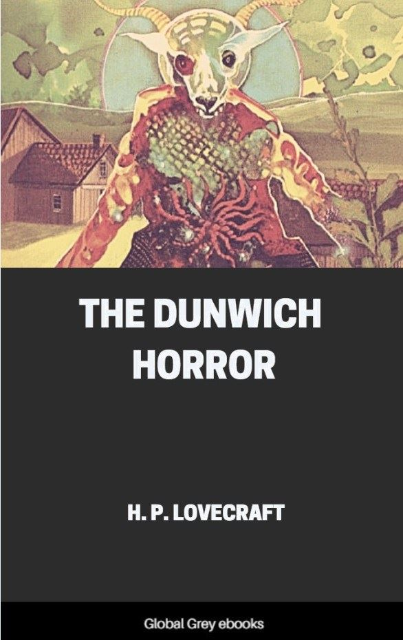 Dunwich Horror By H  P  Lovecraft, Free ebook | Global Grey