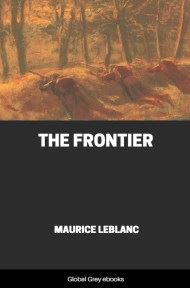 cover page for the Global Grey edition of The Frontier by Maurice Leblanc