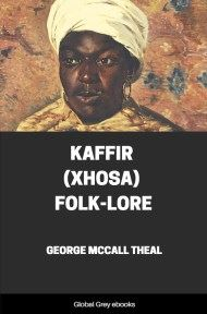 Kaffir (Xhosa) Folk-Lore By George McCall Theal