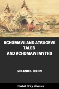 cover page for the Global Grey edition of Achomawi and Atsugewi Tales and Achomawi Myths by Roland B. Dixon