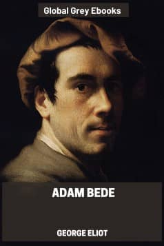 cover page for the Global Grey edition of Adam Bede By George Eliot