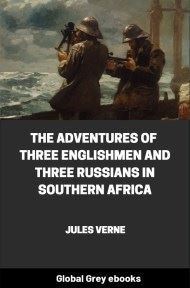 cover page for the Global Grey edition of The Adventures of Three Englishmen and Three Russians in Southern Africa by Jules Verne