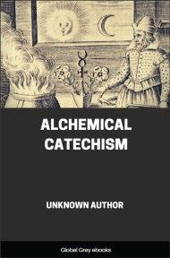 Alchemical Catechism By Unknown