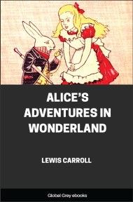 cover page for the Global Grey edition of Alice's Adventures in Wonderland By Lewis Carroll
