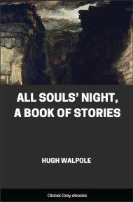 All Souls' Night, A Book of Stories By Hugh Walpole
