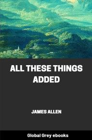 cover page for the Global Grey edition of All These Things Added by James Allen