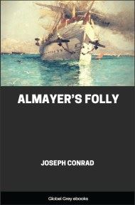 cover page for the Global Grey edition of Almayer's Folly by Joseph Conrad