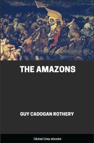 cover page for the Global Grey edition of The Amazons by Guy Cadogan Rothery