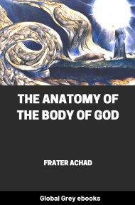 cover page for the Global Grey edition of The Anatomy of the Body of God by Frater Achad