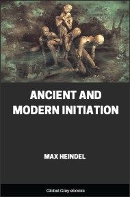Ancient and Modern Initiation By Max Heindel