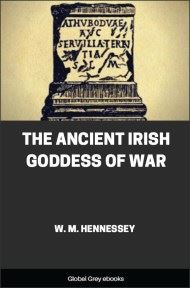 cover page for the Global Grey edition of The Ancient Irish Goddess of War by W. M. Hennessey