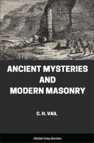 Ancient Mysteries and Modern Masonry