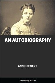 Annie Besant, An Autobiography By Annie Besant