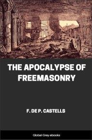 cover page for the Global Grey edition of The Apocalypse of Freemasonry by F. de P. Castells